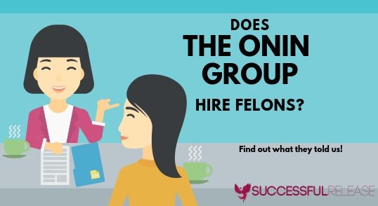 jobs for felons, company profile, the Onin Group, staffing agency
