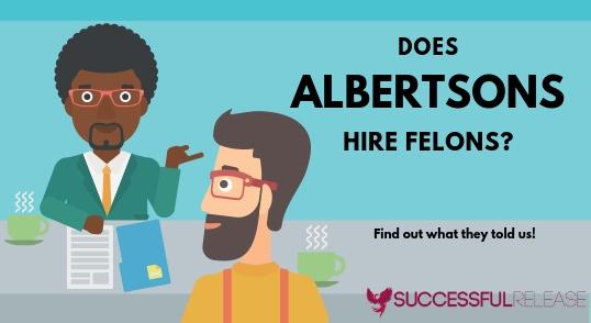 jobs for felons, company profile, Albertsons, supermarkets