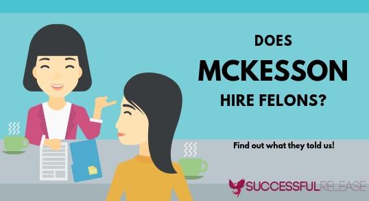jobs for felons, company profile, McKesson,McKesson Corporation, health care, healthcare