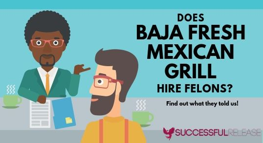 Baja Fresh Mexican Grill, restaurants, fast-casual, jobs for felons, company profile