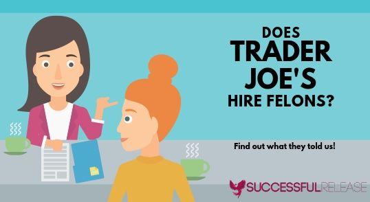 jobs for felons, company profile, Trader Joe's, retail, grcoery