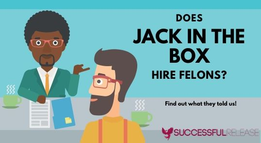 does Jack in the Box hire felons in all roles