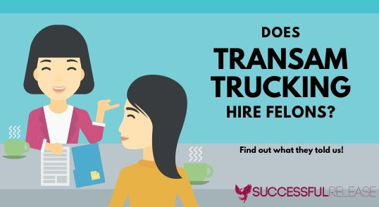 does TransAm Trucking hire felons to drive truck