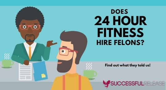 does 24 Hour Fitness hire felons as personal trainers