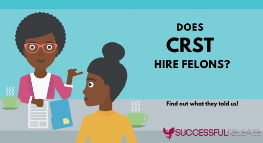 does CRST International hire felons as truck drivers